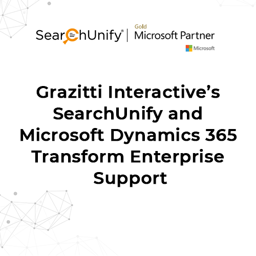 Grazitti Interactive's SearchUnify and Microsoft Dynamics 365 Transform Enterprise Support