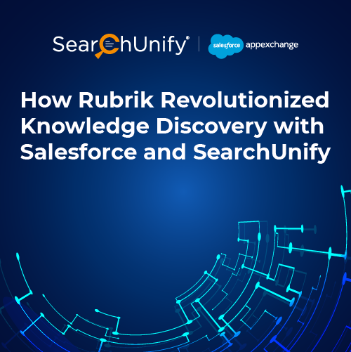 How Rubrik Revolutionized Knowledge Discovery with Salesforce and SearchUnify