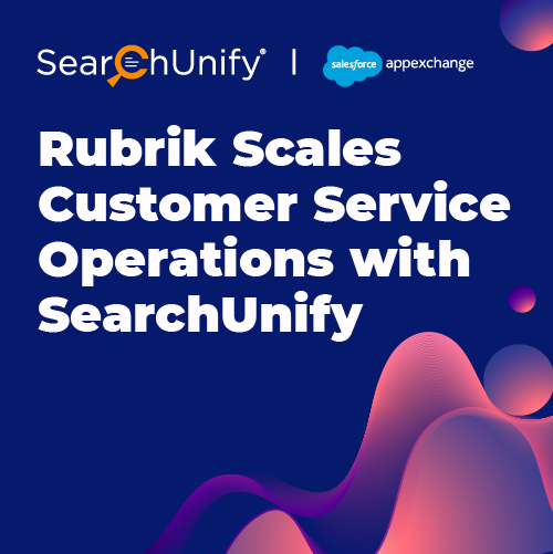 Rubrik Scales Customer Service Operations with SearchUnify
