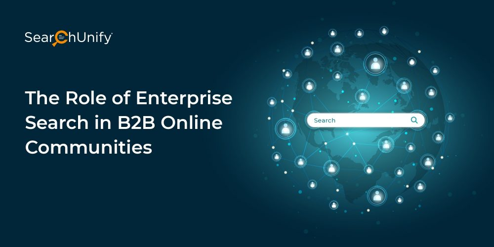 The Role of Enterprise Search in B2B Online Communities