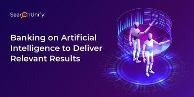 Banking on Artificial Intelligence to Deliver Relevant Results
