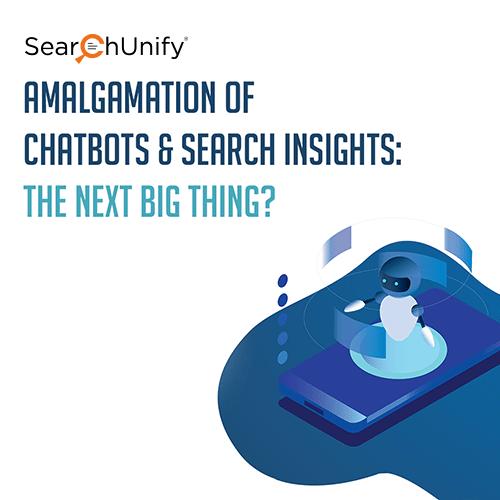 Amalgamation of Chatbots & Search Insights