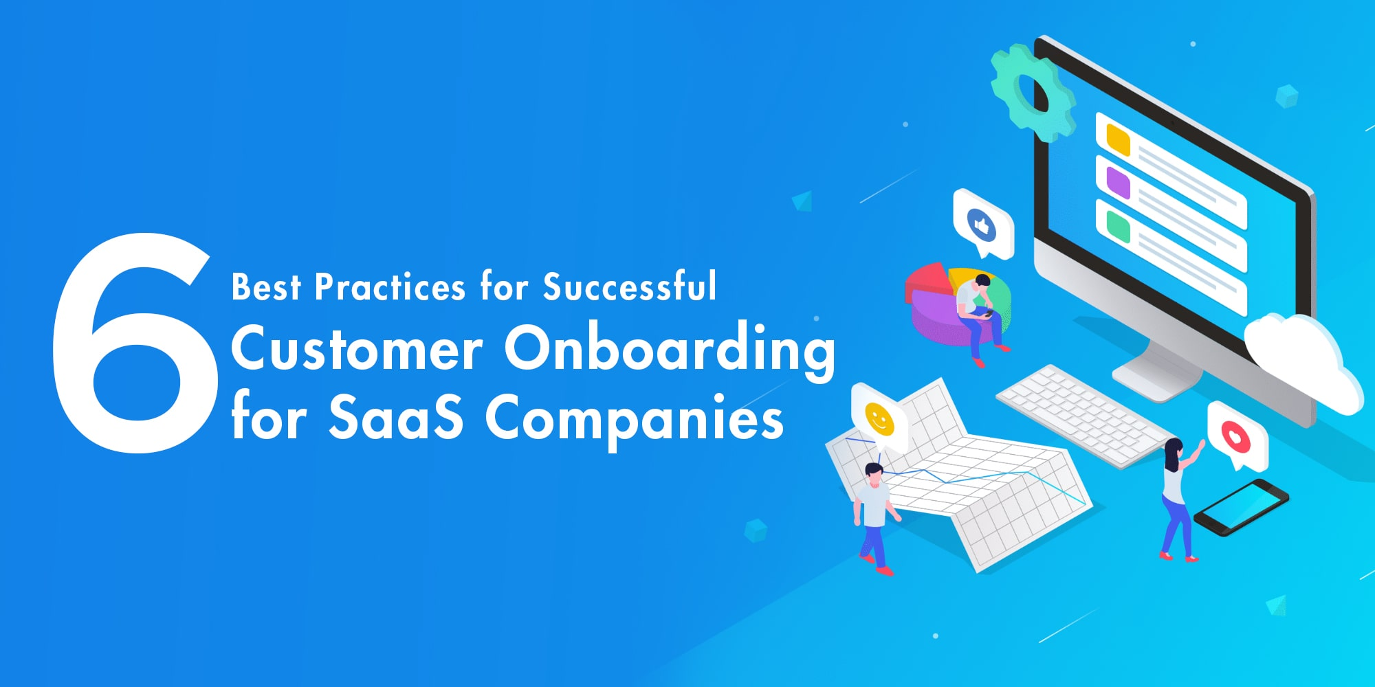 6 Best Practices for Successful Customer Onboarding for Saas Companies