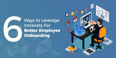 6 Ways to Leverage Intranets for Better Employee Onboarding
