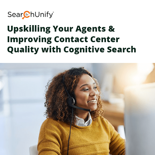 Upskilling Your Agents and Improving Contact Center Quality with Cognitive Search