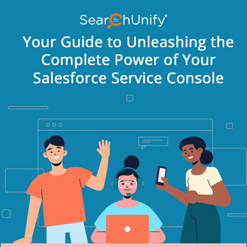 Your Guide to Unleashing the Complete Power of Your Salesforce Service Console
