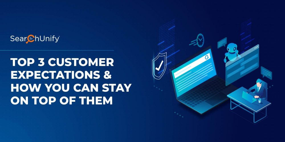 Top 3 Customer Expectations & How You Can Stay on Top o[...]