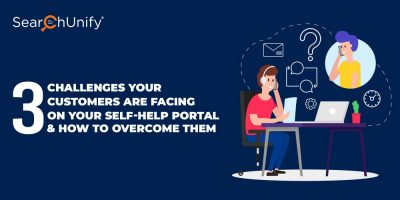 3 Challenges Your Customers Are Facing on Your Self-Help Portal & How to Overcome Them