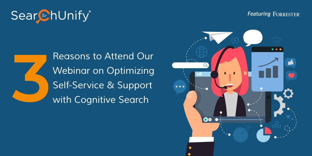 3 Reasons to Attend Our Webinar on Optimizing Self-Service & Support with Cognitive Search