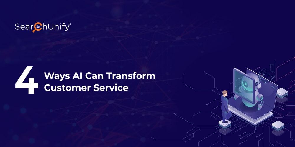 4 Ways AI Can Transform Your Customer Service