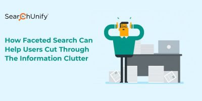 How Faceted Search Can Help Users Cut Through the Information Clutter