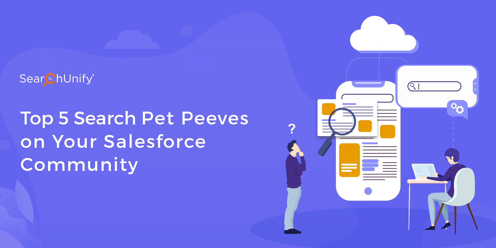 Top 5 Search Pet Peeves on Your Salesforce Community