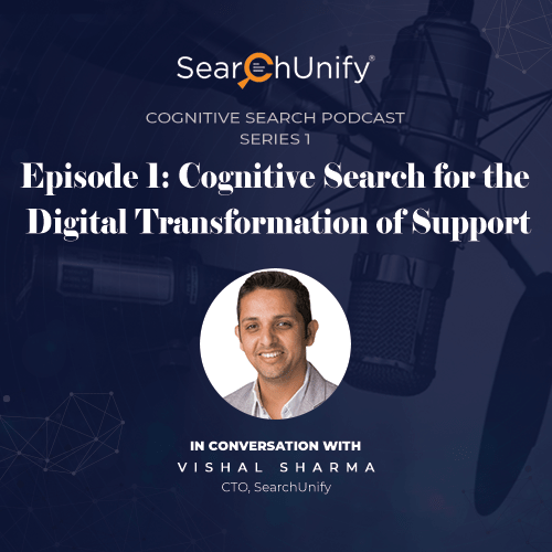 Cognitive Search for the Digital Transformation of Support