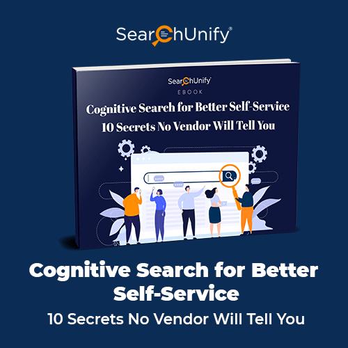 Cognitive Search for Better Self-Service - 10 Secrets No Vendor Will Tell You