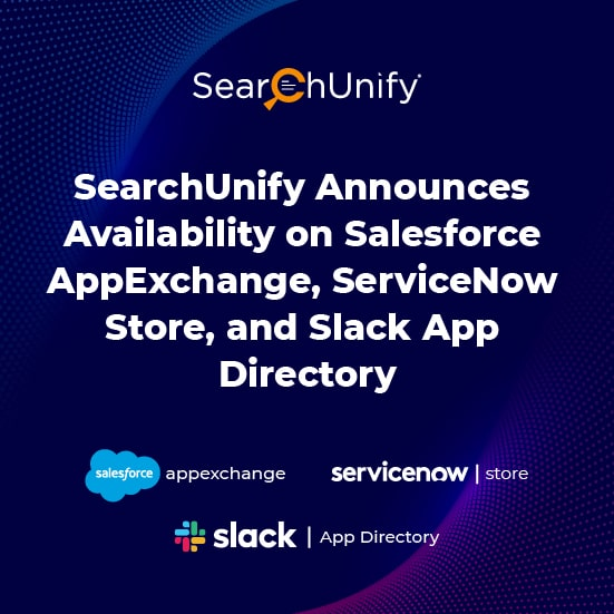 SearchUnify Announces Availability on Salesforce AppExchange, ServiceNow Store, and Slack App Directory