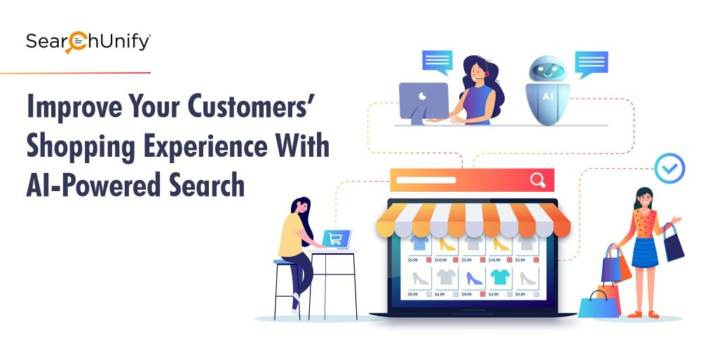 Improve Your Customers' Shopping Experience With AI-Powere...