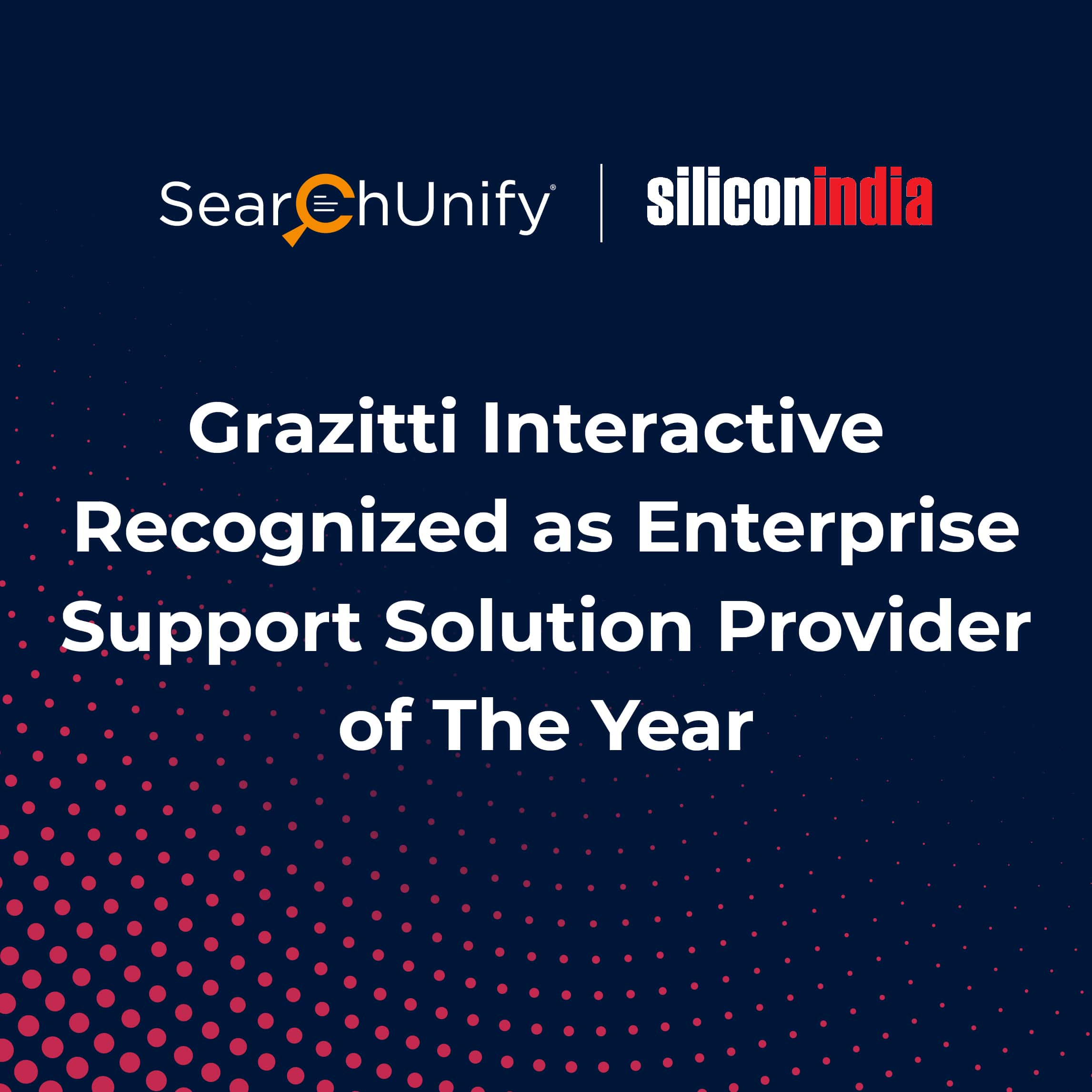 Grazitti Interactive Recognized as Enterprise Support Solution Provider of the Year by siliconindia