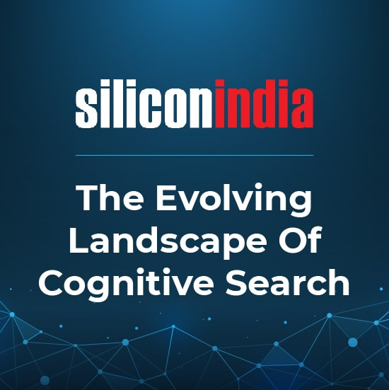 The Evolving Landscape Of Cognitive Search