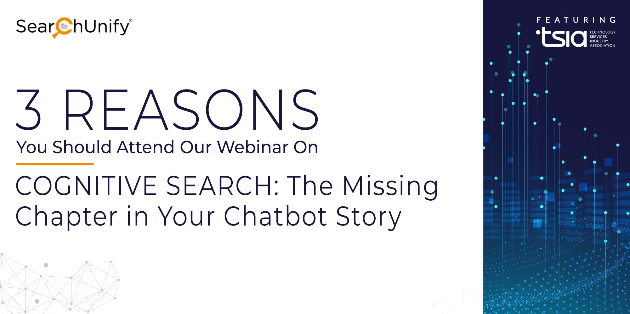 3 Reasons You Want to Attend Our Webinar On Cognitive Search: The Missing Chapter In Your Chatbot Story