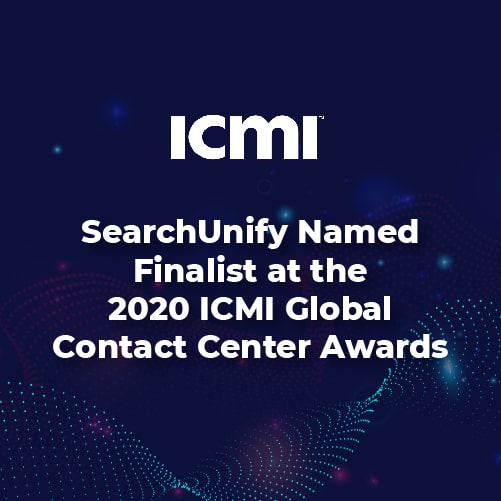 SearchUnify Named Finalist at the 2020 ICMI Global Contact Center Awards
