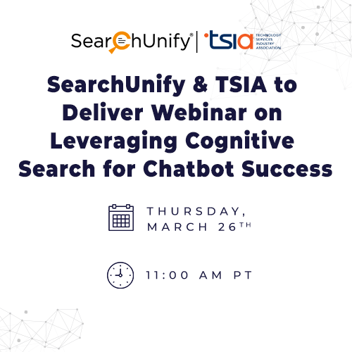 SearchUnify & TSIA to Deliver Webinar on Leveraging Cognitive Search for Chatbot Success