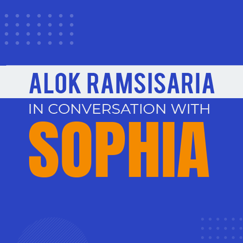 Alok Ramsisaria in Conversation with Sophia The Robot