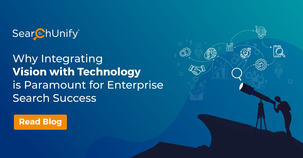 Why Integrating Vision with Technology is Paramount for Enterprise Search Success