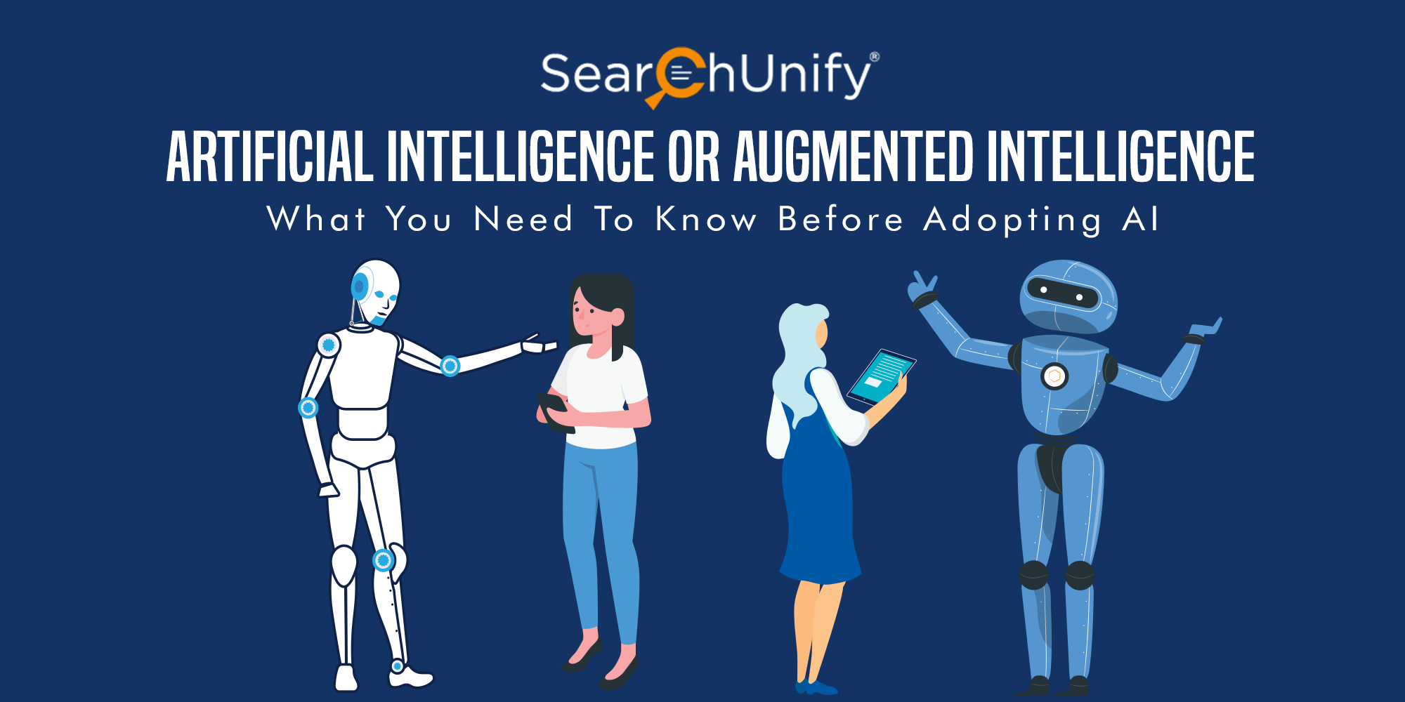Artificial Intelligence or Augmented Intelligence - What You Need To Know Before Adopting AI