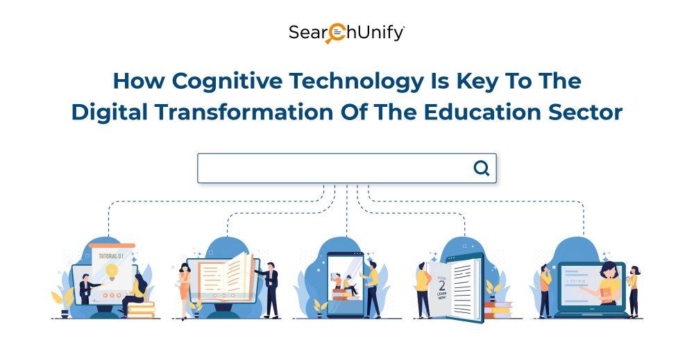 How Cognitive Technology Is Key to the Digital Transformation of the Education Sector