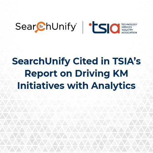 SearchUnify Cited in TSIA's Report on Driving KM Initiatives with Analytics