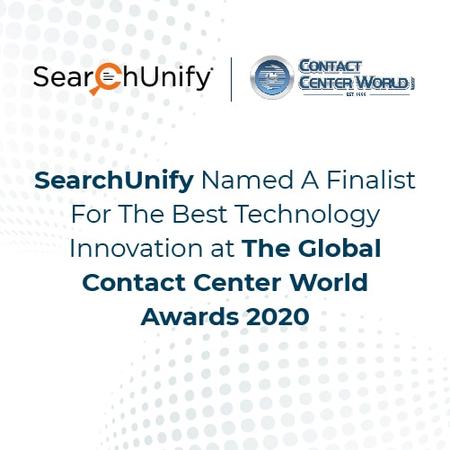 SearchUnify Named A Finalist For The Best Technology Innovation at The Global ContactCenterWorld Awards 2020