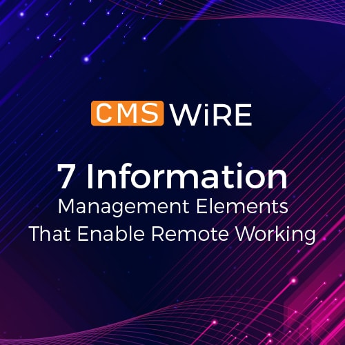 7 Information Management Elements That Enable Remote Working