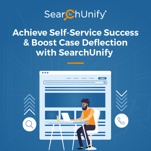 Achieve Self-Service Success and Boost Case Deflection with SearchUnify
