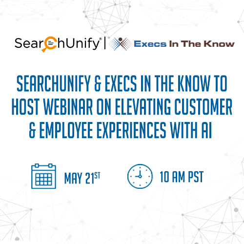 SearchUnify & Execs In The Know to Host Webinar on Elevating Customer & Employee Experiences with AI