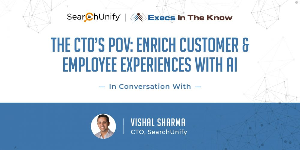 The CTO's POV: Enrich Customer & Employee Experiences with AI