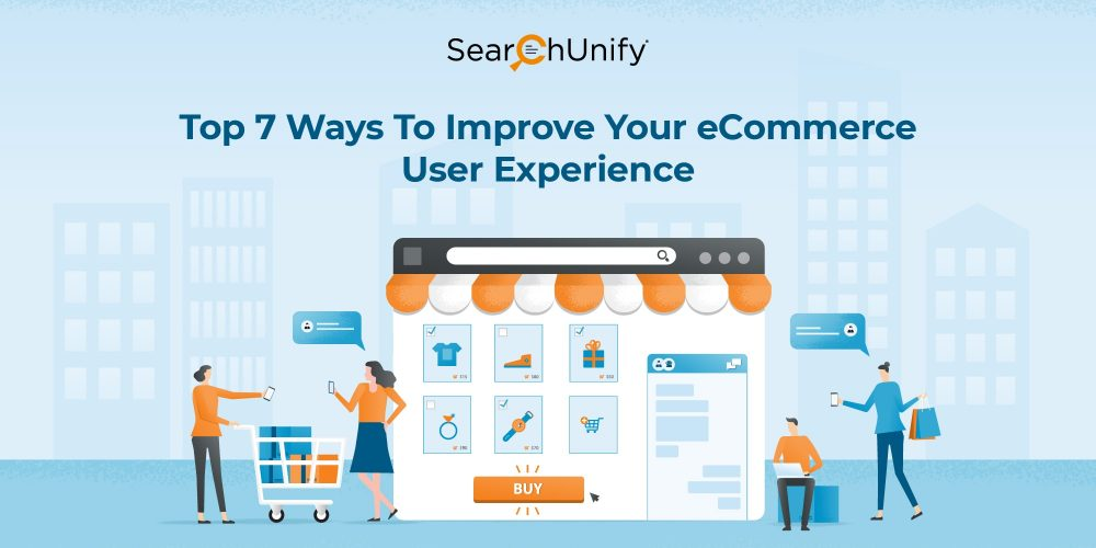 Top 7 Ways To Improve Your eCommerce User Experience