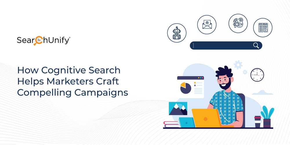 How Cognitive Search Helps Marketers Craft Compelling Campai...