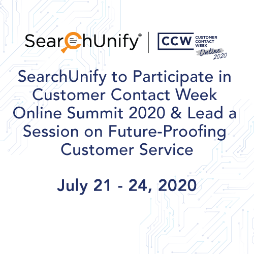 SearchUnify to Participate in Customer Contact Week Online Summit 2020 & Lead a Session on Future-Proofing Customer Service