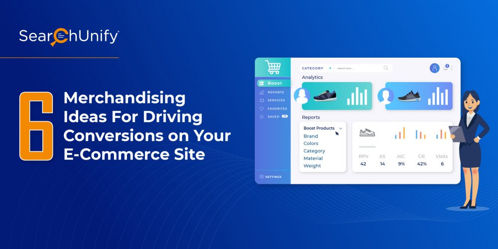 6 Merchandising Ideas For Driving Conversions on Your E-Comm...