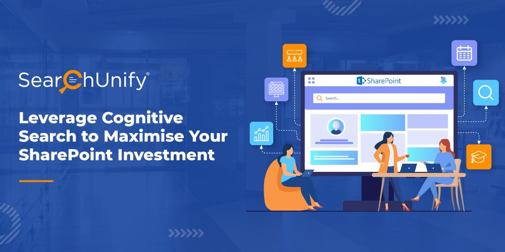 Leverage Cognitive Search to Maximise Your SharePoint Invest...