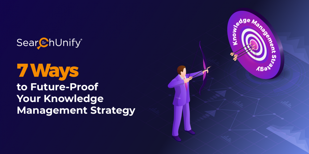 7 Ways to Future-Proof Your Knowledge Management Strategy