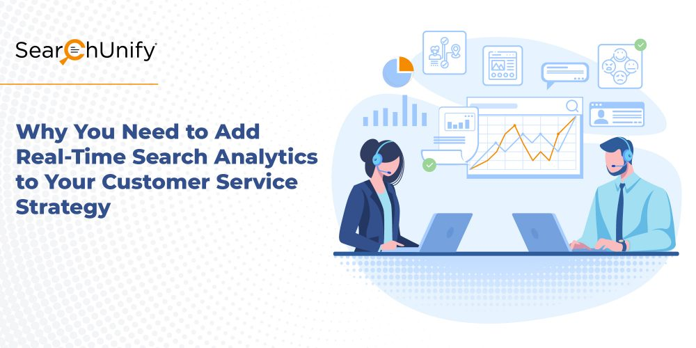 Why You Need to Add Real-Time Search Analytics to Your Customer Service Strategy