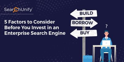 5 Factors to Consider Before You Invest in An Enterprise Search Engine