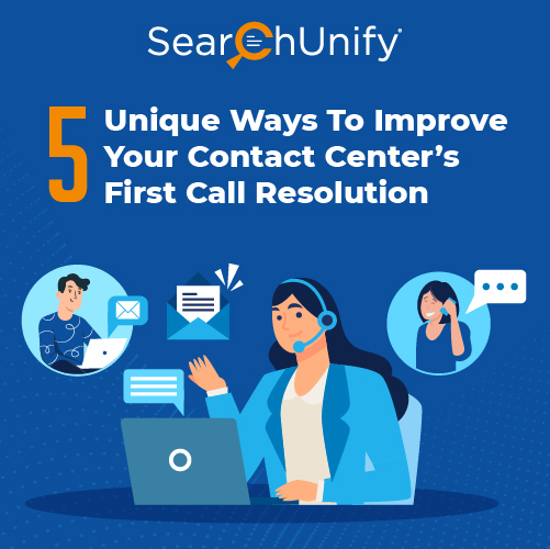 5 Unique Ways To Improve Your Contact Center's First Call Resolution