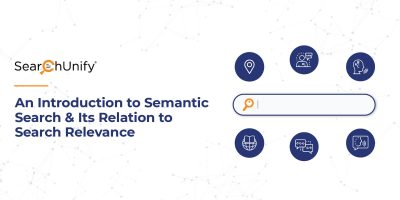 An Introduction to Semantic Search and Its Relation to Search Relevance