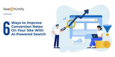 6 Ways to Improve Conversion Rates on Your Site With AI‑Powered Search