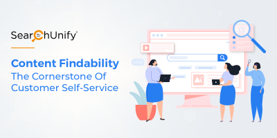 Content Findability: The Cornerstone Of Customer Self-Service