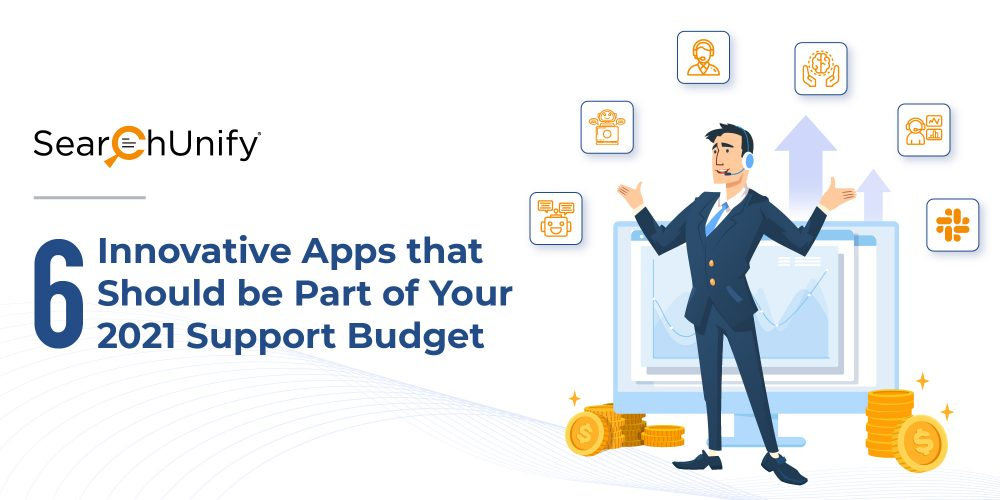 6 Innovative Apps that Should be Part of Your 2021 Support B...