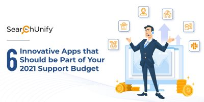 6 Innovative Apps that Should be Part of Your 2021 Support Budget
