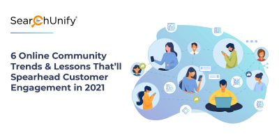 6 Online Community Trends & Lessons That'll Spearhead Customer Engagement in 2021